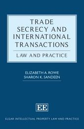 Trade Secrecy and International Transactions: Law and Practice
