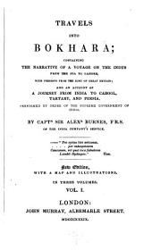 Travels Into Bokhara: Containing the Narrative of a Voyage on the Indus from the Sea to Lahore, with Presents from the King of Great Britain; and an Account of a Journey from India to Cabool, Tartary, and Persia. Performed by Order of the Supreme Government of India, Volume 1