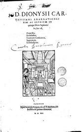 D. Dionysii Carthusiani Enarrationes piae ac eruditae in quinque libros sapientiales, hoc est, Prouerbia, Ecclesiasten, Canticum Canticorum, Sapientiam, Ecclesiasticum