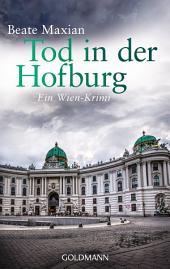 Tod in der Hofburg: Ein Wien-Krimi - Die Sarah-Pauli-Reihe 5