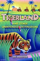 Tigerland and Other Unintended Destinations PDF