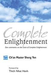 Complete Enlightenment: Zen Comments on the Sutra of Complete Enlightenment