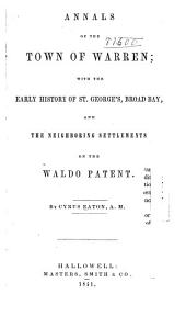 Annals of the Town of Warren: With the Early History of St. George's, Broad Bay, and the Neighboring Settlements on the Waldo Patent