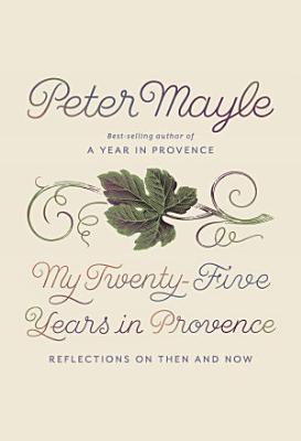 My Twenty Five Years in Provence