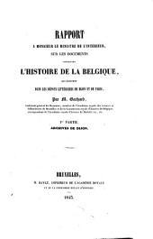 Rapport à Monsieur le Ministre de l'intérieur sur les documents concernant l'histoire de la Belgique: qui existent dans les dépots littéraires de Dijon et de Paris. 1re partie, Archives de Dijon