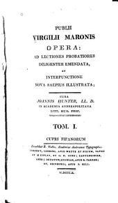 Publii Virgilii Maronis Opera: ad lectiones probatiores diligenter emendata et interpunctione nova saepius illustrata, Volumes 1-2