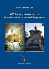 2016 Camerino ferita. Onde sismiche e turbamenti del pensiero