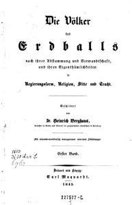 Die    V  lker des Erdballs nach ihrer Abstammung und Verwandtschaft  und ihren Eigenth  mlichkeiten in Regierungsform  Religion  Sitte und Tracht PDF