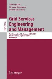 Grid Services Engineering and Management: First International Conference, GSEM 2004, Erfurt, Germany, September 27-30, 2004, Proceedings