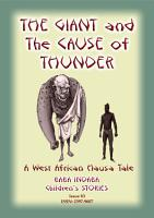 THE GIANT AND THE CAUSE OF THUNDER   A West African Hausa tale PDF