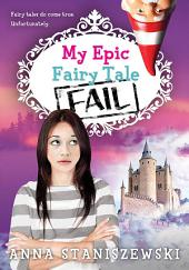 My Epic Fairy Tale Fail