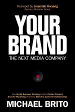 Your Brand, The Next Media Company