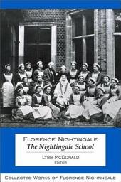 Florence Nightingale: The Nightingale School: Collected Works of Florence Nightingale, Volume 12
