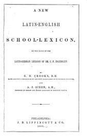 A New Latin-English School-lexicon: On the Basis of the Latin-German Lexicon of Dr. C. F. Ingerslev