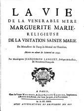 La vie de la vénérable mère Marguerite Marie, religieuse de la Visitation Sainte Marie du monastère de Paray-le-Monial en Charolois: Morte en odeur de sainteté en 1690