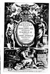 Obsidio Bredana armis Philippi IV. auspiciis Isabellae ductu Ambr. Spinolae perfecta
