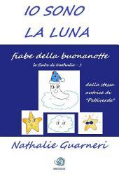 Io sono la Luna (illustrato): Le fiabe di Nathalie vol 3°