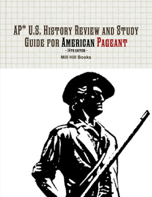 AP  U S  History Review and Study Guide for American Pageant 14th edition
