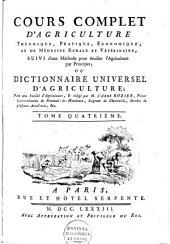 Cours complet d'agriculture, théorique, pratique, économique et de médecine rurale et vétérinaire; suivi d'une méthode pour étudier l'agriculture par principes: ou, Dictionnaire universel d'agriculture: Volume4