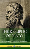 The Republic of Plato  The Ten Books   Complete and Unabridged  Classics of Greek Philosophy   Hardcover  PDF