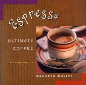Espresso: Ultimate Coffee, Second Edition, Edition 2