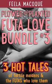 Plowed and Planted: Futa Love Bundle #3