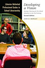 Developing a Vision: Strategic Planning for the School Librarian in the 21st Century, 2nd Edition