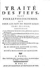 Traité des fiefs, tant pour le pays coutumier que pour les pays de droit écrit. 5 tom. [in 6].