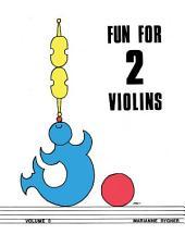 Fun for 2 Violins, Volume 3: Volume 3
