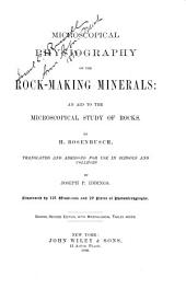 Microscopical Physiography of the Rock-making Minerals: An Aid to the Microscopical Study of Rocks ...