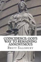Coincidence: God's way of Remaining Annonymous