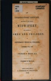 An Introductory Lecture Delivered to the Class of Midwifery and Diseases of Women and Children in Jefferson Medical College, October 18th, 1848