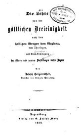 Die Lehre von der Göttlichen Dreieinigkeit nach dem Heiligen Gregor von Nazianz, dem theologen, mit berücksichtigung der älteren und neueren Darstellungen dieses Dogma