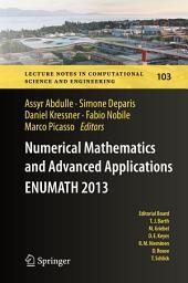 Numerical Mathematics and Advanced Applications - ENUMATH 2013: Proceedings of ENUMATH 2013, the 10th European Conference on Numerical Mathematics and Advanced Applications, Lausanne, August 2013