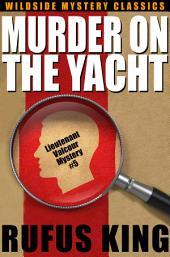 Murder on the Yacht: A Lt. Valcour Mystery