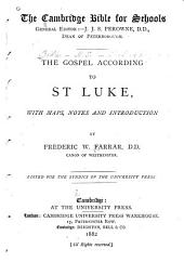 The Gospel According to St. Luke: With Maps, Notes and Introduction