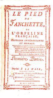 Le pied de Fanchette, ou L'orfeline franc̜aise; histoire intéressante et morale