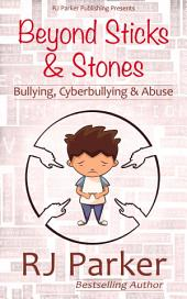 Beyond Sticks and Stones: Cyberbullying