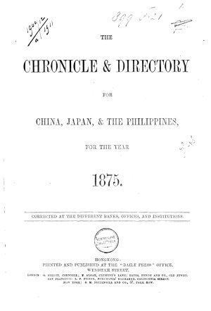 TheChronicle and Directory for China  Japan and the Philippines  for the Year 1875