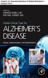 Global Clinical Trials for Alzheimer's Disease: Chapter 10. Operationalization of Global Alzheimer's Disease Trials