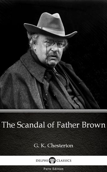 The Scandal of Father Brown by G  K  Chesterton   Delphi Classics  Illustrated  PDF