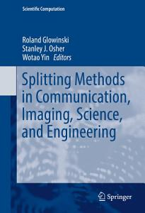 Splitting Methods in Communication  Imaging  Science  and Engineering Book