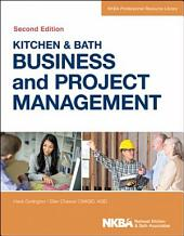 Kitchen and Bath Business and Project Management: Edition 2