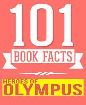 Heroes of Olympus - 101 Amazingly True Facts You Didn't Know: Fun Facts and Trivia Tidbits Quiz Game Books