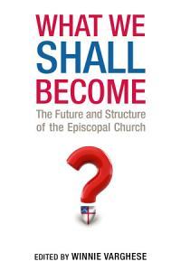 What We Shall Become Book
