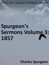 Spurgeon's Sermons Volume 3: 1857