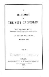 A history of the city of Dublin: Volume 2