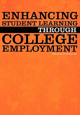 Enhancing Student Learning Through College Employment