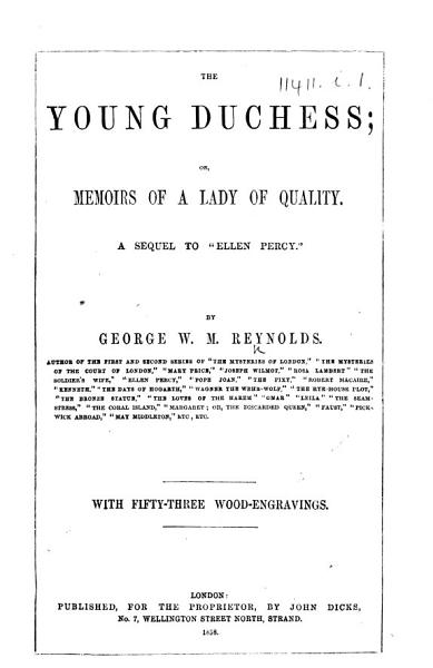 The Young Duchess  Or  Memoirs of a Lady of Quality  A Sequel to    Ellen Percy        With Fifty three Wood engravings PDF