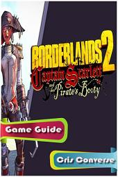 Borderlands 2 Captain Scarlett Game Guide